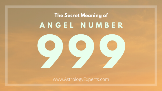The meaning of the Angel Number 999 - Astrology Experts