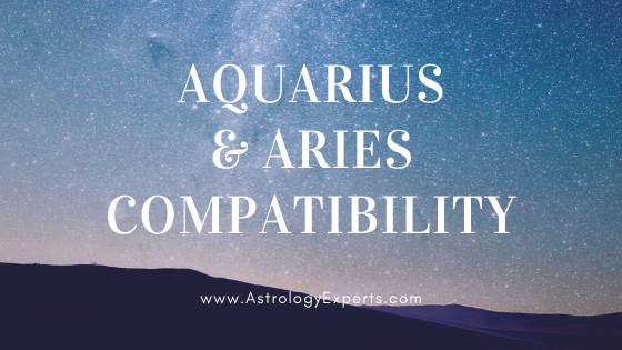 The Compatibility of Aquarius and Aries Horoscope