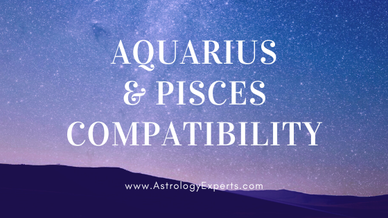 The compatibility of Aquarius and Pisces Horoscopes