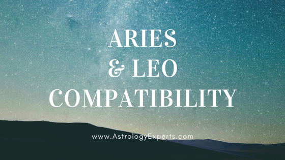 The compatibility of Aries and Leo Horoscopes