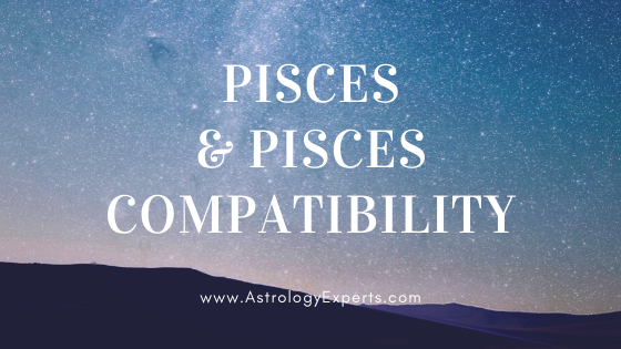 The compatibility of Pisces and Pisces Horoscopes