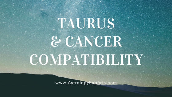 The compatibility of Taurus and cancer Horoscopes
