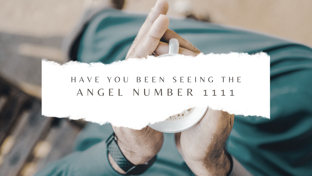 The special meaning of angel number 1111 and what it means?