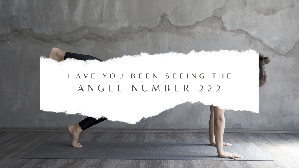 The angel number 222 and it's special meaning about this magical number.