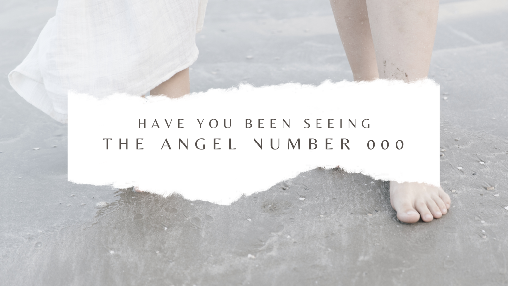 Want the meaning of angel number 000 and what's so special about it?